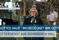 Gloria Gottesdienst Glaubensweg Schwäbisch Hall